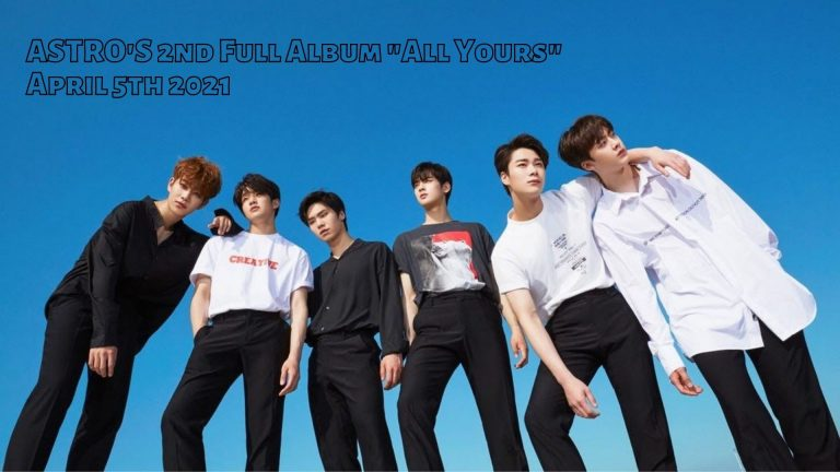 """Facts of ASTRO Comeback 2021 with """"All Yours"""""""
